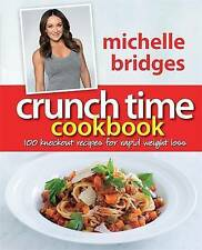 Crunch Time Cookbook: 100 Knockout Recipes for Rapid Weight Loss by Michelle Bri