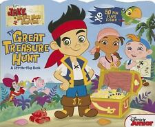 Jake and the Never Land Pirates The Great Treasure Hunt: A Lift-the-Flap Book
