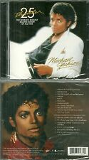 CD - MICHAEL JACKSON : THRILLER : 25e ANNIVERSAIRE / NEUF EMBALLE - NEW & SEALED