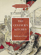 The Centaur's Kitchen: A Book of French, Italian, Greek and Catalan Dishes...