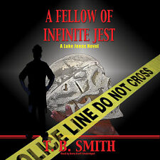 A Fellow of Infinite Jest 2 by T. B. Smith (2014, CD, Unabridged)