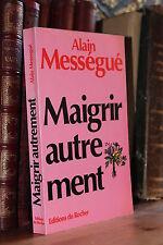 Alain Mességué MAIGRIR AUTREMENT Cellulite, kilos superflus, surcharge pondérale