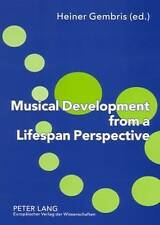 Musical Development From A Lifespan Perspective  9783631545683