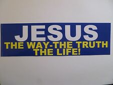 """JESUS THE WAY-THE TRUTH-THE LIFE!"" 3"" X 10"" BUMPER STICKER-NEW!"