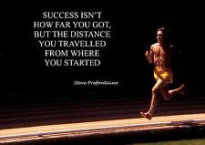 STEVE PREFONTAINE INSPIRATIONAL QUOTE POSTER PRINT PICTURE (3) SUCCESS ISN'T