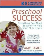 Preschool Success: Everything You Need to Know to Help Your Child Learn (Knowled