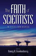 The Faith of Scientists: In Their Own Words  Hardcover