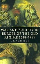 War and Society in Europe of the Old Regime 1618-1789 (War and European Society