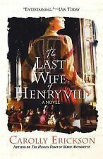 The Last Wife of Henry VIII: A Novel Erickson, Carolly Paperback