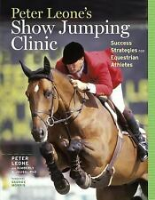 Show Jumping Clinic : Success Strategies for Equestrian Competitors by Peter...