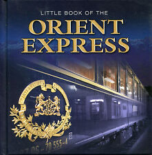 LITTLE BOOK OF THE ORIENT EXPRESS - HARD BACK BOOK - TRAINS
