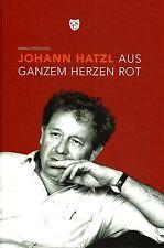 Johann Hatzl * Aus ganzem Herzen rot * Harald Troch 2013 Biografie