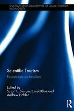 Scientific Tourism: Researchers as Travellers (Contemporary Geographies of Leisu