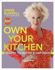 Own Your Kitchen : Recipes to Inspire and Empower by Anne Burrell and Suzanne...