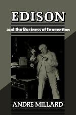 Johns Hopkins Studies in the History of Technology: Edison and the Business...