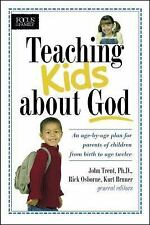 Teaching Kids about God: An age by age plan for parents of children brom birth t