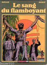 AUCLAIR/MIGEAT ° LE SANG DU FLAMBOYANT ° EO 1992 ° CASTERMAN A SUIVRE