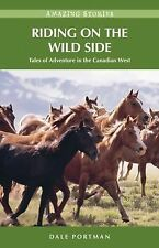 Riding on the Wild Side (HH): Tales of Adventure in the Canadian West (Amazing S