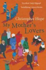 My Mother's Lovers: A Novel, Christopher Hope