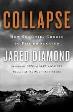 Collapse : How Societies Choose to Fail or Succeed by Jared Diamond (2004,...