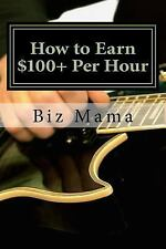 Out of the Box: How to Earn $100+ per Hour : Without a Job by Hillary Saffran...