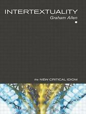 Intertextuality (The New Critical Idiom), Allen, Graham, Good Book
