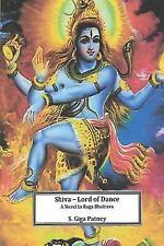 The Shiv-Shivani Trilogy: Shiva - Lord of Dance : A Novel in Ragha Bhairava...