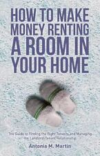 How to Make Money Renting a Room in Your Home : The Guide to Finding the...