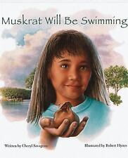 Muskrat Will Be Swimming by Cheryl Savageau (2010, Picture Book)