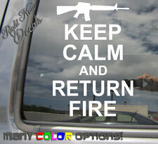 Keep Calm And Return Fire - Army Marines Seal Car Auto Vinyl Decal Sticker 03019