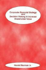 Corporate Financial Strategy and Decision Making to Increase Shareholder Value (