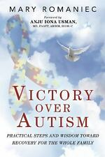 Victory over Autism : Lessons on Raising an Autism-Free Child by Mary Romaniec