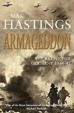 Armageddon: The Battle for Germany 1944-45 by Sir Max Hastings (Paperback, 2005)