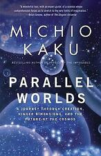 Parallel Worlds : A Journey Through Creation, Higher Dimensions, and the...