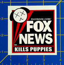 FOX NEWS Kills Puppies Sticker - Anti-Propaganda Anti-Racist vinyl sticker decal