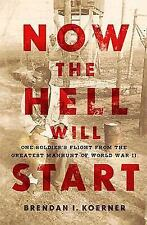 Now the Hell Will Start: One Soldier's Flight from the Greatest Manhunt of World