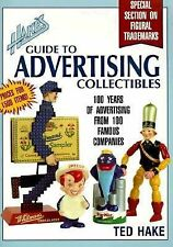 Hake's Guide to Advertising Collectibles: 100 Years of Advertising from 100 Famo