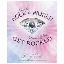 How to Rock the World When You Get Rocked by Shary Duff (2013, Paperback)