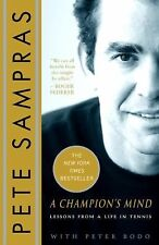 A Champion's Mind : Lessons from a Life in Tennis by Peter Bodo and Pete...