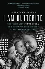 I Am Hutterite: The Fascinating True Story of a Young Woman's Journey to Recla..