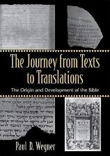The Journey from Texts to Translations: The Origin and Development of the Bible,