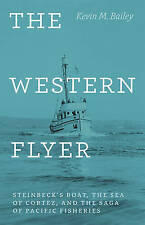 The Western Flyer – Steinbeck′s Boat, the Sea of Cortez, and the Sag