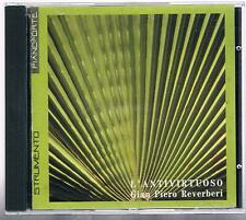 GIAN PIERO REVERBERI L'ANTIVIRTUOSO RONDO' VENEZIANO  CD F.C. COME NUOVO!!!