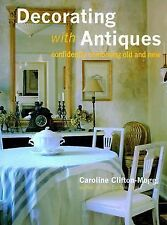 Decorating With Antiques: Confidently Combining Old and New Caroline Clifton-Mo