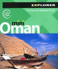 Mini Oman : The Essential Visitors' Guide by Explorer Publishing Staff (2008,...