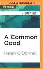 A Common Good : The Friendship of Robert F. Kennedy and Kenneth P. O'Donnell...