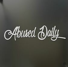 Abused Daily sticker V2 Funny JDM acura honda lowered car truck window decal