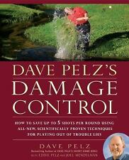 Dave Pelz's Damage Control: How to Save Up to 5 Shots Per Round Using All-New, S