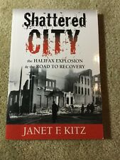 Shattered City: Halifax Explosion and the Road to Recovery