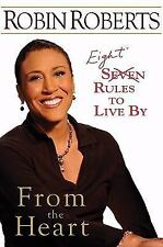 From the Heart: Eight Rules to Live By by Robin Roberts